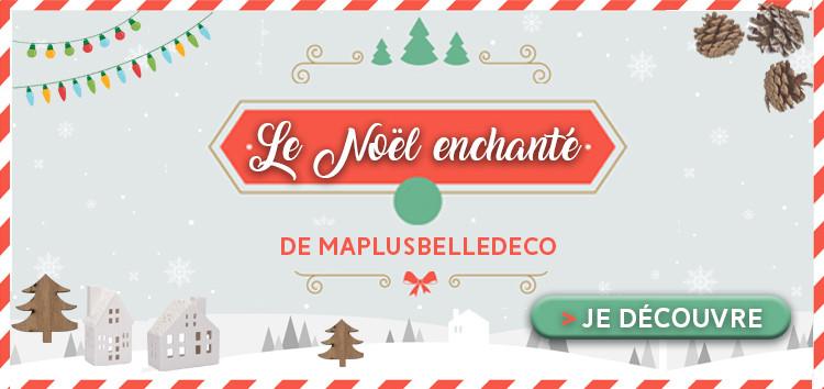 Le Noël enchanté de Maplusbelledéco